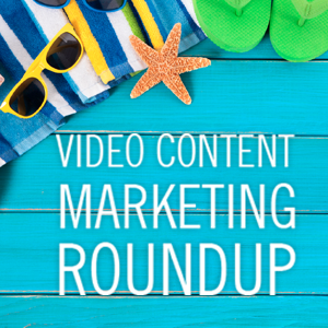First #summer video #ContentMarketing roundup with top tools, tips and tricks from last week!