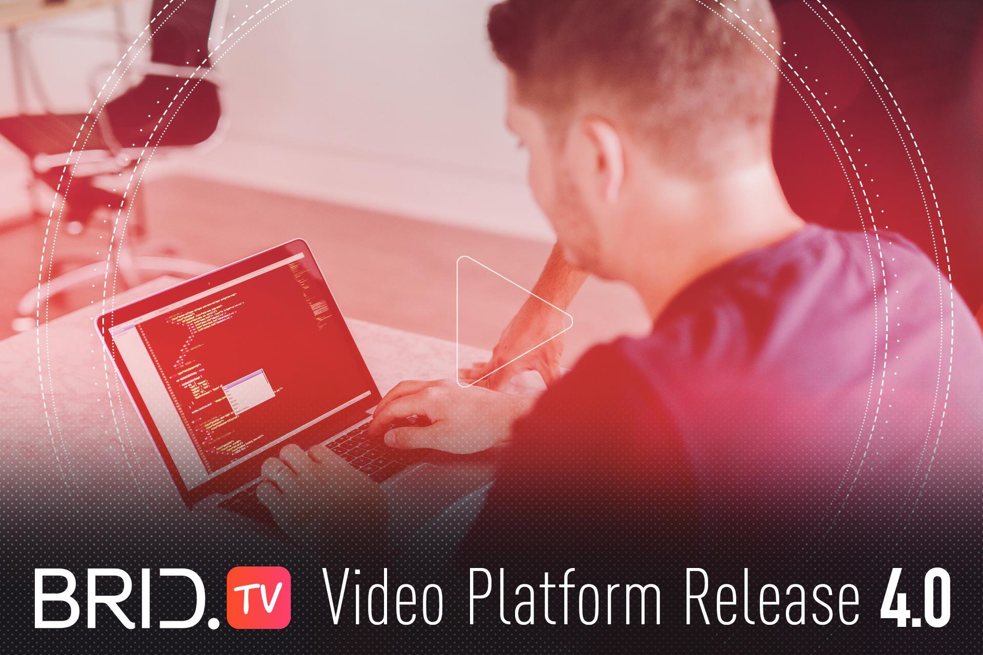 BridTV Video Platform Release 4.0