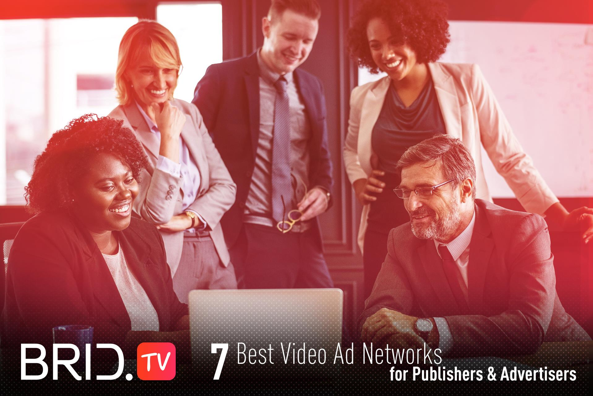7 Best Video Ad Networks for Publishers & Advertisers