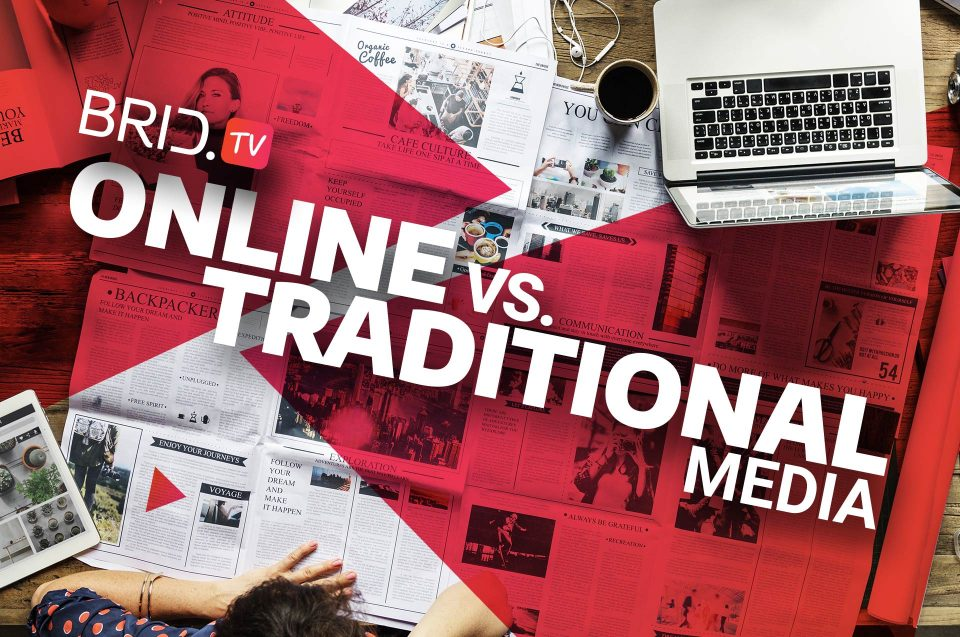Brid.TV Online vs Traditional Media