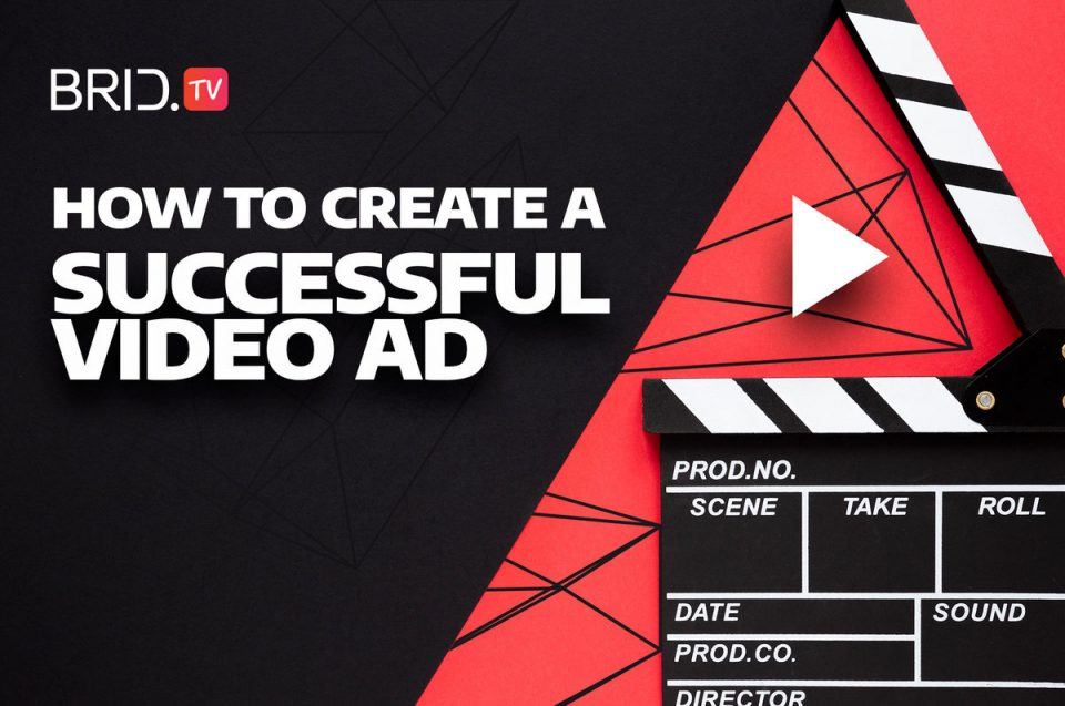 how to create a successful video ad