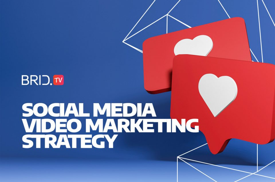 social media video marketing strategy
