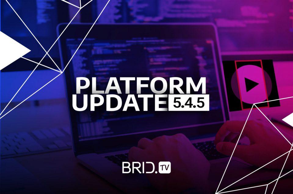 brid.tv platform update 5.4.5.