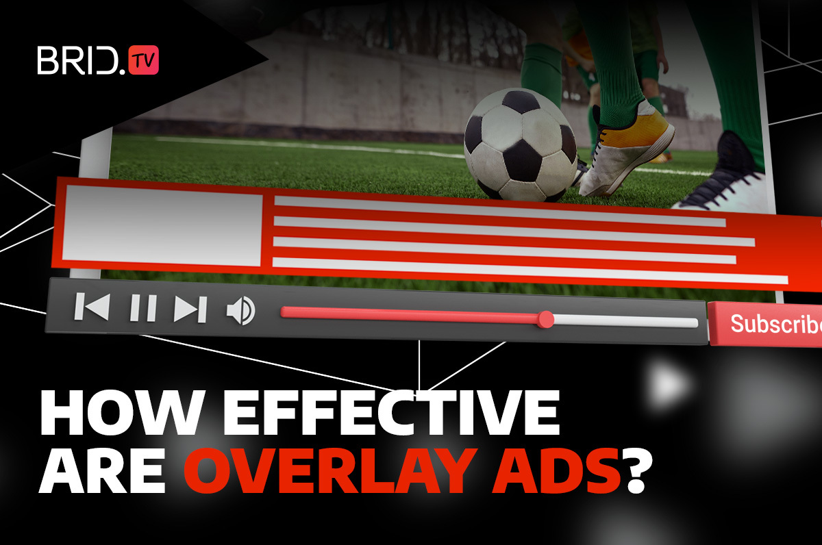 how effective are overlay ads brid.tv