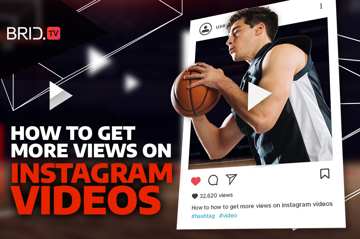 How to Get More Views on Instagram Videos