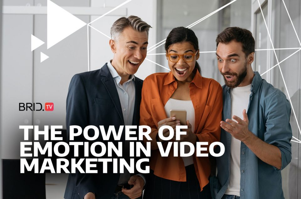 Emotion in Video Marketing: How to Appeal to Your Target Audience