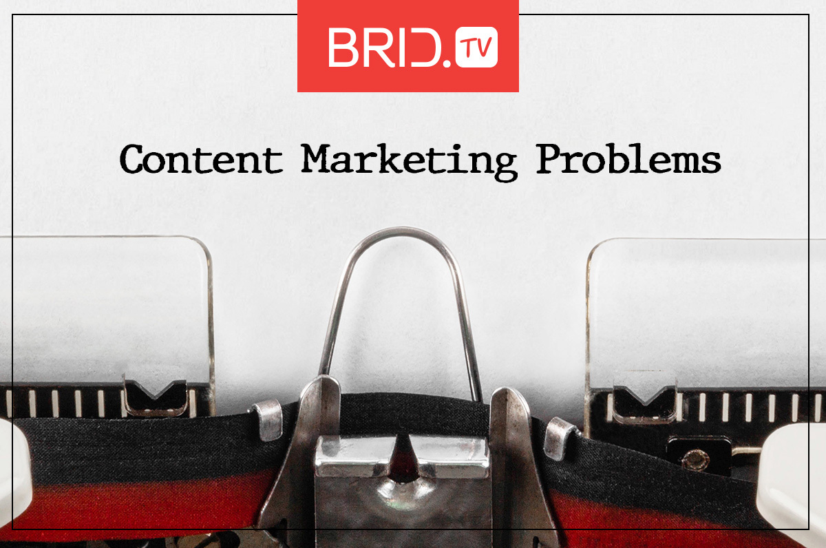Major Content Marketing Problems Every Expert Faces