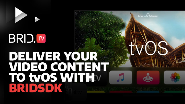 Deliver Your Video Content to tvOS With Brid.TV's SDK