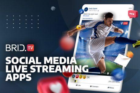 Most Popular Social Media Live Streaming Apps for Brands