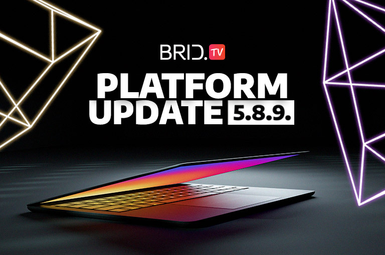 Brid.TV Platform Update 5.8.9. — Bug Fixes and Platform Maintenance