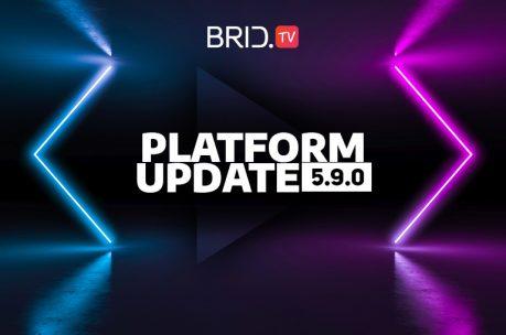 brid.tv platform update 5.9.0.